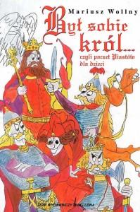 Był sobie król... czyli poczet Piastów dla dzieci