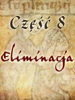 Zbrodnia w Klasztorze 8 - Eliminacja