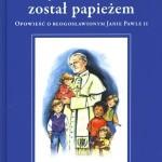 Jak Lolek został papieżem